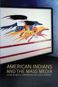 American Indians and the Mass Media 1st Edition 9780806142340 0806142340