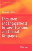 Encounters and Engagements Between Economic and Cultural Geography 0 9789400729742 940072974X