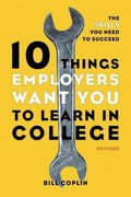 10 Things Employers Want You to Learn in College, Revised 1st Edition 9781607741459 1607741458