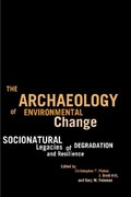 The Archaeology of Environmental Change 1st Edition 9780816514847 0816514844