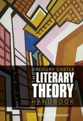 The Literary Theory Handbook 2nd Edition 9780470671955 0470671955