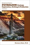 Nontechnical Guide to Petroleum Geology, Exploration, Drilling and Production 3rd Edition 9781593702694 1593702698
