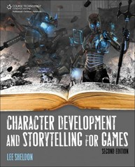 Character Development And Storytelling For Games 2nd Edition 9781435461048 1435461045