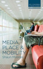 Media, Place and Mobility 1st Edition 9780230244634 0230244637