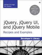 jQuery, jQuery UI, and jQuery Mobile 1st Edition 9780132981354 0132981351