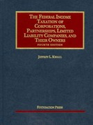 The Federal Income Taxation of Corporations, Partnerships, Limited Liability Companies and Their Owners 4th edition 9781599414003 1599414007