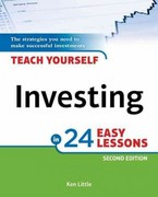 Teach Yourself Investing in 24 Easy Lessons, 2E 2nd Edition 9781615641987 161564198X