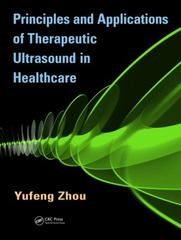Principles and Applications of Therapeutic Ultrasound in Healthcare 1st Edition 9781466510272 1466510277