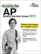 Cracking the AP World History Exam, 2013 Edition 1st Edition 9780307944917 0307944913
