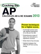 Cracking the AP Calculus AB & BC Exams, 2013 Edition 1st Edition 9780307944863 0307944867