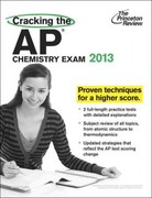 Cracking the AP Chemistry Exam, 2013 Edition 1st Edition 9780307944887 0307944883