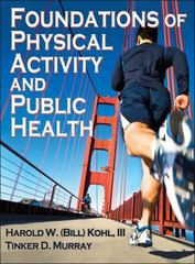 Foundations of Physical Activity and Public Health 1st Edition 9780736087100 0736087109