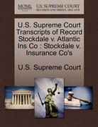 U. S. Supreme Court Transcripts of Record Stockdale V. Atlantic Ins Co 0 9781244947504 1244947504