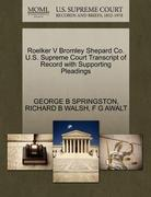 Roelker V Bromley Shepard Co. U. S. Supreme Court Transcript of Record with Supporting Pleadings 0 9781270267089 1270267086