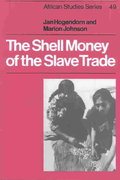 The Shell Money of the Slave Trade 0 9780521541107 0521541107