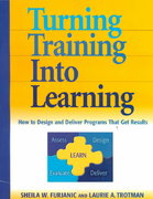Turning Training into Learning 1st edition 9780814405192 0814405193