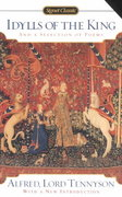 Idylls of the King and a New Selection of Poems 150th Edition 9780451528759 0451528751