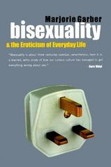 Bisexuality and the Eroticism of Everyday Life 1st edition 9780415926614 0415926610