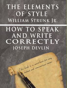 The Elements of Style by William Strunk Jr. & How to Speak and Write Correctly by Joseph Devlin - Special Edition 1st Edition 9789562912631 9562912639