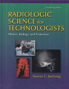 Radiologic Science for Technologists Physics, Biology, and Protection 7th edition 9780323013376 0323013376