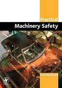 Practical Machinery Safety 1st edition 9780750662703 0750662700