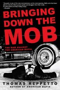 Bringing Down the Mob 1st edition 9780805086591 0805086595