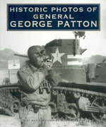 Historic Photos of General George Patton 0 9781596524088 1596524081
