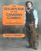 The Golden Age of the Canadian Cowboy 1st edition 9781895618761 1895618762