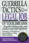 Guerilla Tactics for Getting the Legal Job of Your Dreams... Regardless of Your Grades, Your School, or Your Work Experience! 0 9780159003176 0159003172