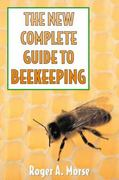 The New Complete Guide to Beekeeping 1st edition 9780881503159 0881503150