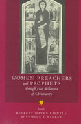 Women Preachers and Prophets Through Two Millennia of Christianity 1st edition 9780520209220 0520209222