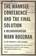 The Wannsee Conference and the Final Solution 1st edition 9780312422349 0312422342