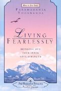 Living Fearlessly 1st edition 9780876124697 0876124694