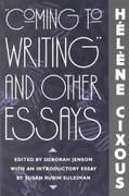 Coming to Writing and Other Essays 1st Edition 9780674144378 0674144376