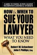 How and When to Sue Your Lawyer 0 9780757000430 0757000436