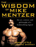 The Wisdom of Mike Mentzer 1st edition 9780071452939 0071452931