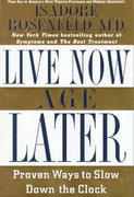 Live Now, Age Later 0 9780446520607 0446520608