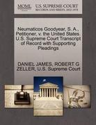Neumaticos Goodyear, S. A. , Petitioner, V. the United States. U. S. Supreme Court Transcript of Record with Supporting Pleadings 0 9781270390961 1270390961