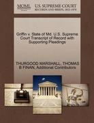 Griffin V. State of MD. U. S. Supreme Court Transcript of Record with Supporting Pleadings 0 9781270473244 1270473247