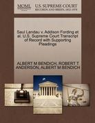 Saul Landau V. Addison Fording et Al. U. S. Supreme Court Transcript of Record with Supporting Pleadings 0 9781270531746 1270531743
