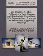 Joe Chacon, Jr. , et Al. , Petitioners, V. Sam Granata and Randolph Air Force Base. U. S. Supreme Court Transcript of Record with Supporting Pleadings 0 9781270648765 1270648764