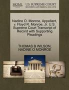 Nadine O. Monroe, Appellant, V. Floyd R. Monroe, Jr. U. S. Supreme Court Transcript of Record with Supporting Pleadings 0 9781270713395 1270713396
