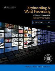 Keyboarding and Word Processing, Complete Course, Lessons 1-110: Microsoft Word 2013: College Keyboarding 19th Edition 9781133588979 1133588972