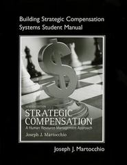 Student Manual for Strategic Compensation 7th Edition 9780132654517 0132654512