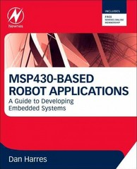 MSP430-based Robot Applications 1st Edition 9780123972965 0123972965