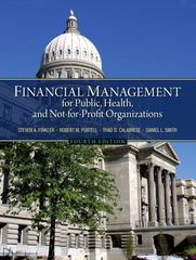Financial Management for Public, Health, and Not-for-Profit Organizations 4th edition 9780132805667 0132805669