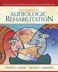 Introduction to Audiologic Rehabilitation 6th Edition 9780132582575 0132582570
