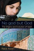 No god but God: The Origins and Evolution of Islam 1st Edition 9780385739764 0385739761