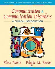 Communication and Communication Disorders 4th Edition 9780132658126 0132658127