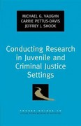 Conducting Research in Juvenile and Criminal Justice Settings 0 9780199782857 0199782857